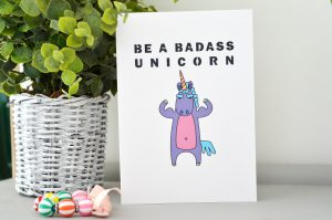 Greetings card by Ginger and Fraggle saying Be a badass unicorn
