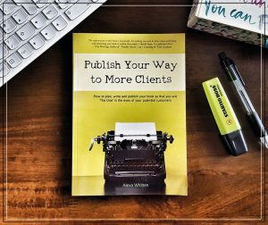 Publish your way to more clients by Alexa Whitten